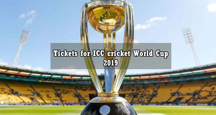 How You Can Book Tickets for ICC cricket World Cup 2019?